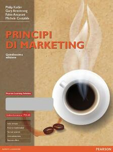 Principi di marketing. Ediz. mylab. Con e-book. Con espansione online