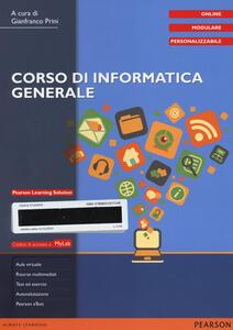 Corso di informatica generale. Ediz. mylab. Con e-book. Con aggiornamento online