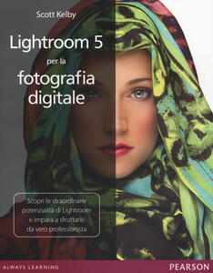 Lightroom 5 per la fotografia digitale