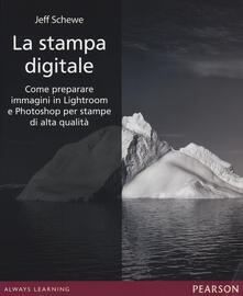Cefalufilmfestival.it La stampa digitale. Come preparare immagini in Lightroom e Photoshop per stampe di alta qualità. Ediz. illustrata Image