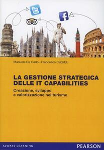 La gestione strategica delle IT Capabilities. Creazione, sviluppo e valorizzazione nel turismo