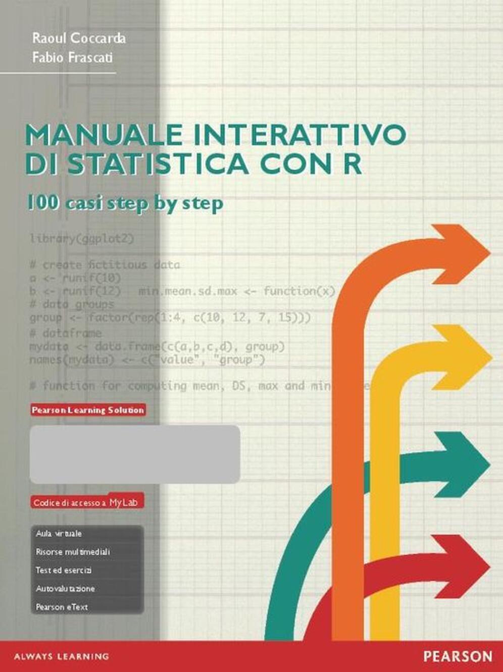 Manuale interattivo di statistica con r ediz mylab con for Libri universitari on line