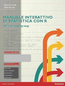 Rallydeicolliscaligeri.it Manuale interattivo di statistica con R. Ediz. mylab. Con eText. Con espansione online Image