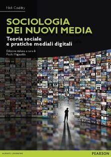 Tegliowinterrun.it Sociologia dei nuovi media. Teoria sociale e pratiche mediali digitali Image