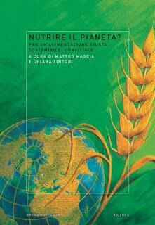 Nutrire il pianeta? Per un'alimentazione giusta, sostenibile, conviviale - copertina