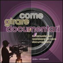 Filippodegasperi.it Come girare documentari. Il manuale per realizzare un vero documentario Image