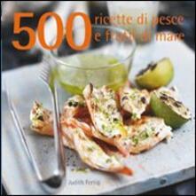 Mercatinidinataletorino.it 500 ricette di pesce e frutti di mare Image