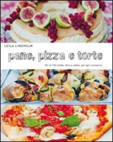 Filmarelalterita.it Pane, pizza e torte. Più di 150 ricette, dolci e salate, per ogni occasione Image