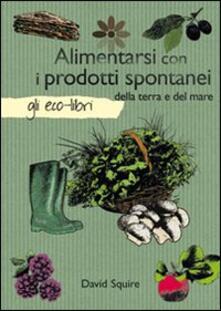 Alimentarsi con i prodotti spontanei della terra e del mare.pdf