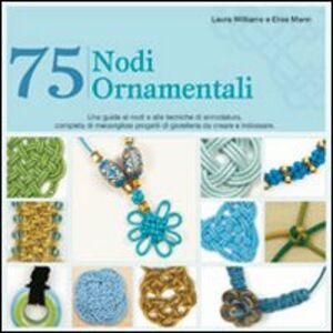 Libro 75 nodi ornamentali Laura Williams , Elise Mann