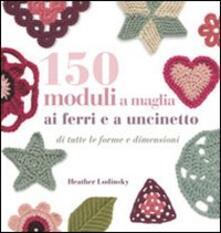 150 moduli a maglia ai ferri e uncinetto.pdf