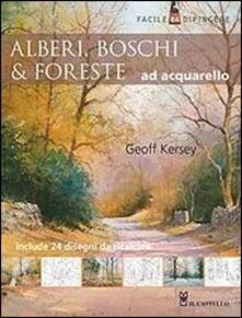 Alberi, boschi e foreste ad acquarello - Geoff Kersey - copertina