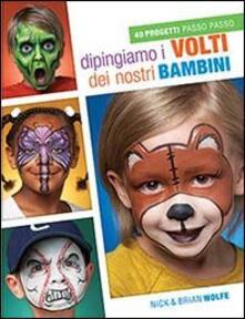 Premioquesti.it Dipingiamo i volti dei nostri bambini. 40 progetti passo passo Image
