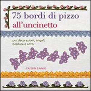 75 bordi di pizzo all 39 uncinetto per decorazioni angoli for Bordi e pizzi all uncinetto