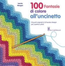 Letterarioprimopiano.it 100 fantasie di colore all'uncinetto Image