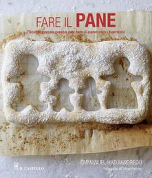 Fare il pane. Ricette passo passo per fare il pane con i bambini - Emmanuel Hadjiandreou - copertina