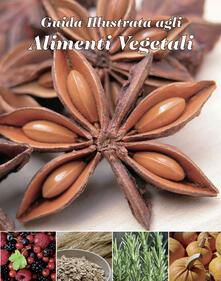 Warholgenova.it Guida illustrata agli alimenti vegetali. Ediz. illustrata Image