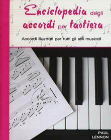 Enciclopedia degli accordi per tastiera. Accordi illustrati per tutti gli stili musicali.pdf