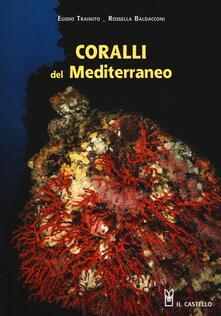 Coralli del Mediterraneo - Egidio Trainito,Rossella Baldacconi - copertina