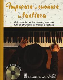 Equilibrifestival.it Imparare a suonare la tastiera. Guida facile per imparare a suonare tutti gli strumenti elettronici a tastiera. Con CD Audio Image