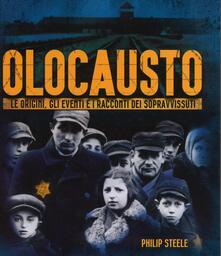 Nicocaradonna.it Olocausto. Le origini, gli eventi e i racconti dei sopravvissuti. Ediz. illustrata Image