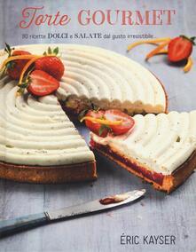 Torte gourmet. 80 ricette dolci e salate dal gusto irresistibile.... Ediz. illustrata.pdf