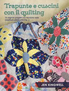 Listadelpopolo.it Trapunte e cuscini con il quilting. 15 originali progetti con tecniche varie (appliqué, paper piecing...). Ediz. a colori Image