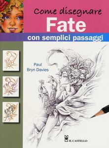Equilibrifestival.it Come disegnare fate con semplici passaggi. Ediz. a colori Image