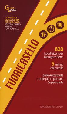 Capturtokyoedition.it Fuoricasello 2017. 820 locali sicuri per mangiare bene a 5 minuti dal casello delle autostrade e delle più importanti superstrade Image
