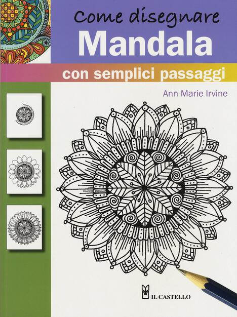Come Disegnare Mandala Con Semplici Passaggi Ediz A Colori Ann