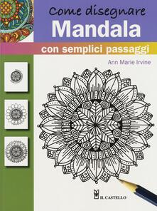 Milanospringparade.it Come disegnare mandala con semplici passaggi. Ediz. a colori Image