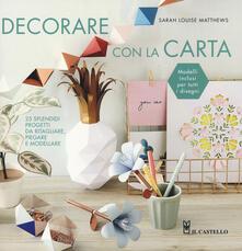 Amatigota.it Decorare con la carta. 25 splendidi progetti da ritagliare, piegare e modellare Image