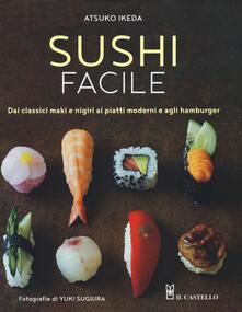 Osteriacasadimare.it Sushi facile. Dai classici maki e nigiri ai piatti moderni e agli hamburger Image