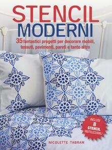 Stencil moderni. 35 fantastici progetti per decorare mobili, tessuti, pavimenti, pareti e tanto altro. Con Altro materiale cartografico.pdf