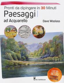 Paesaggi ad acquarello. Pronti da dipingere in 30 minuti. Ediz. a colori.pdf