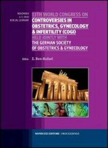 Thirteenth World Congress on controversies in obstetrics, gynecology & infertility (COGI) held jointly with the german society of obstetrocs & gynecology
