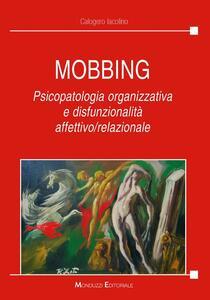 Mobbing. Psicopatologia organizzativa e disfunzionalità affettivo/relazionale