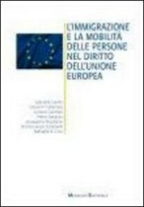 L' immigrazione e le mobilità delle persone nel diritto dell'unione europea