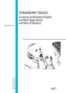 Strawberry Tongue. A Journey to Biomedical English and Other Quips, Quirks, and Tales of Discovery