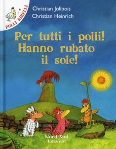 Per tutti i polli: hanno rubato il sole!