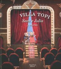 Sam e Julia a teatro. Villa Topi. Ediz. illustrata - Schaapman Karina - wuz.it