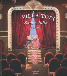 Lpgcsostenible.es Sam e Julia a teatro. Villa Topi. Ediz. illustrata Image
