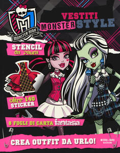 Vestiti Monster style. Monster High. Con adesivi. Ediz. illustrata