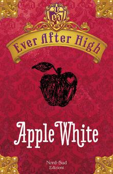 Apple White. Ever After High - Francesca Crescentini,Shannon Hale - ebook