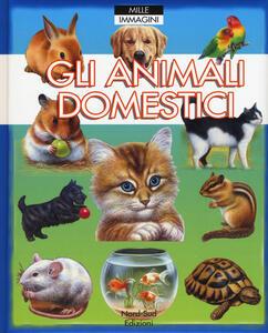 Gli animali domestici. Mille immagini