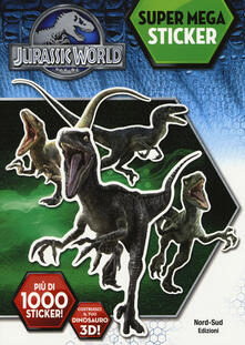 Super mega sticker. Jurassic world, il regno perduto. Con adesivi. Ediz. illustrata.pdf