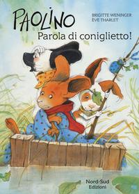 Paolino, parola di coniglietto! - Weninger Brigitte Tharlet Éve - wuz.it