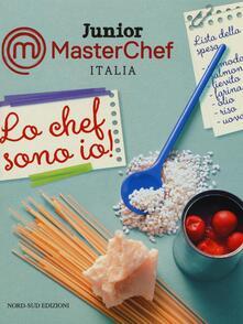 Warholgenova.it Lo chef sono io! Junior Masterchef Italia. Ediz. illustrata Image
