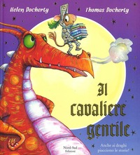 Il Il cavaliere gentile. Ediz. a colori - Docherty Helen Docherty Thomas - wuz.it