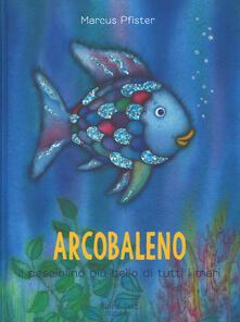 Capturtokyoedition.it Arcobaleno, il pesciolino più bello di tutti i mari. Ediz. a colori Image